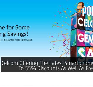 Celcom Offering The Latest Smartphones At Up To 55% Discounts As Well As Free Deals 23