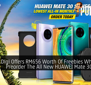 Digi Offers RM656 Worth Of Freebies When You Preorder The All New HUAWEI Mate 30 Series 25