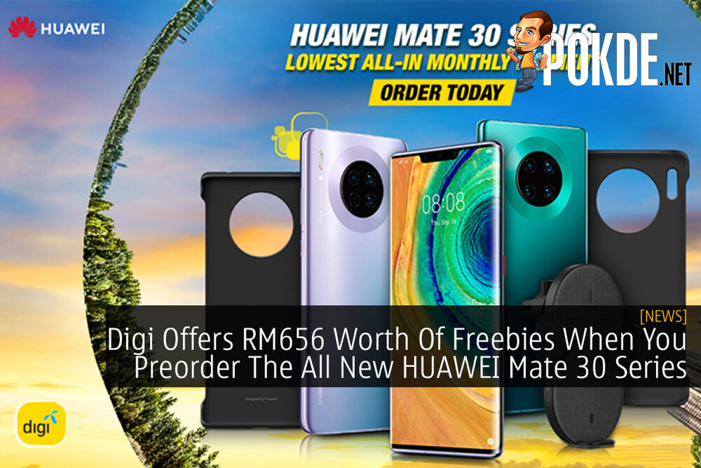 Digi Offers RM656 Worth Of Freebies When You Preorder The All New HUAWEI Mate 30 Series 24