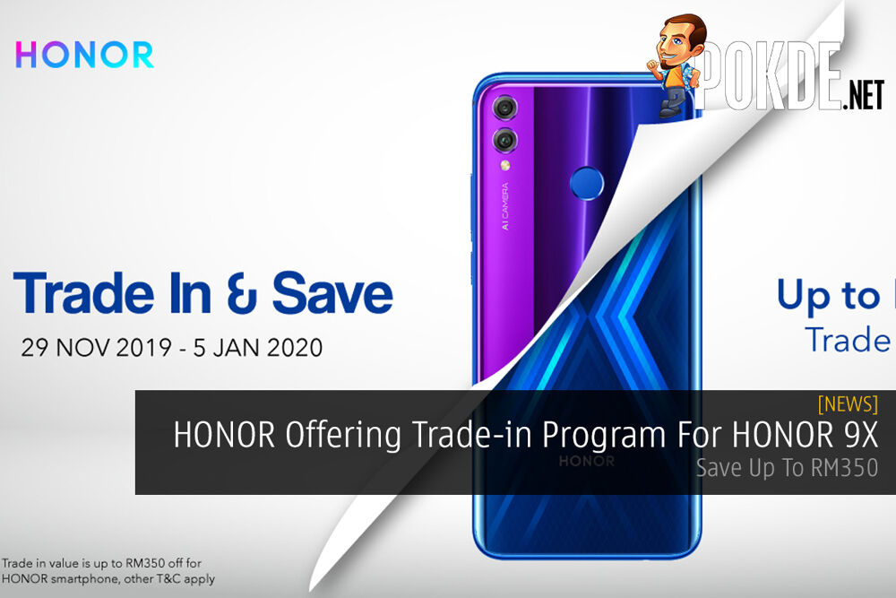 HONOR Offering Trade-in Program For HONOR 9X — Save Up To RM350 24