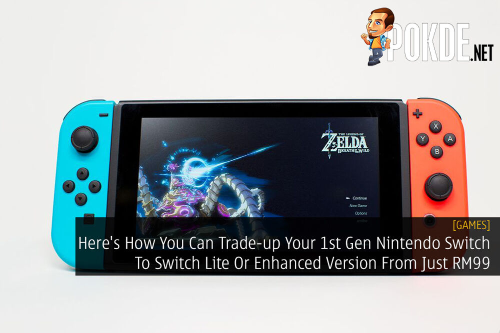Here's How You Can Trade-up Your 1st Gen Nintendo Switch To Switch Lite Or Enhanced Version From Just RM99 22