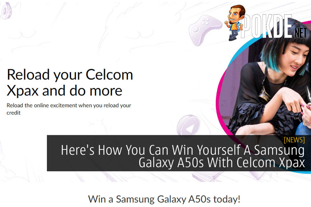 Here's How You Can Win Yourself A Samsung Galaxy A50s With Celcom Xpax 20