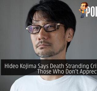 Hideo Kojima Says Death Stranding Critics Are Those Who Don't Appreciate Art 20