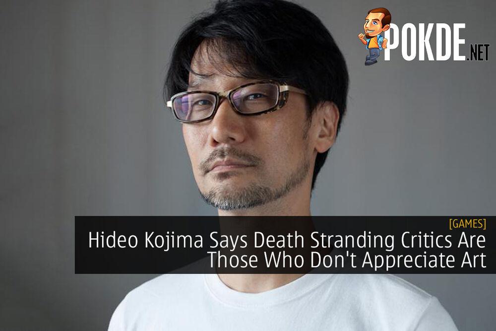 Hideo Kojima Says Death Stranding Critics Are Those Who Don't Appreciate Art 22