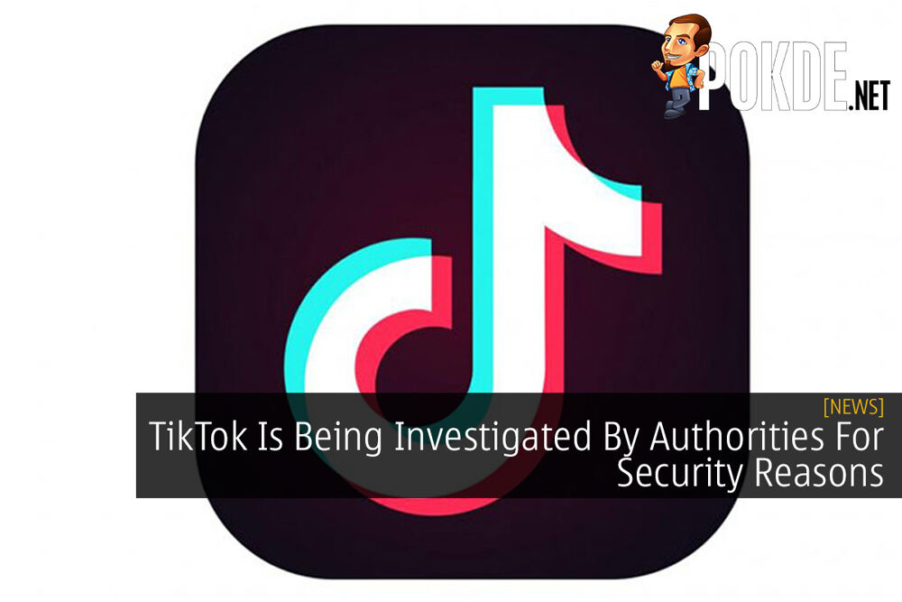 TikTok Is Being Investigated By Authorities For Security Reasons 21