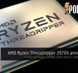AMD Ryzen Threadripper 3970X announced — 72 PCIe 4.0 lanes, 144MB cache and 32 cores for $1999 20