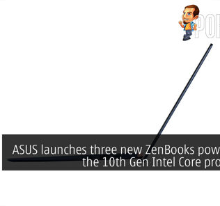 ASUS launches three new ZenBooks powered by the 10th Gen Intel Core processors 20