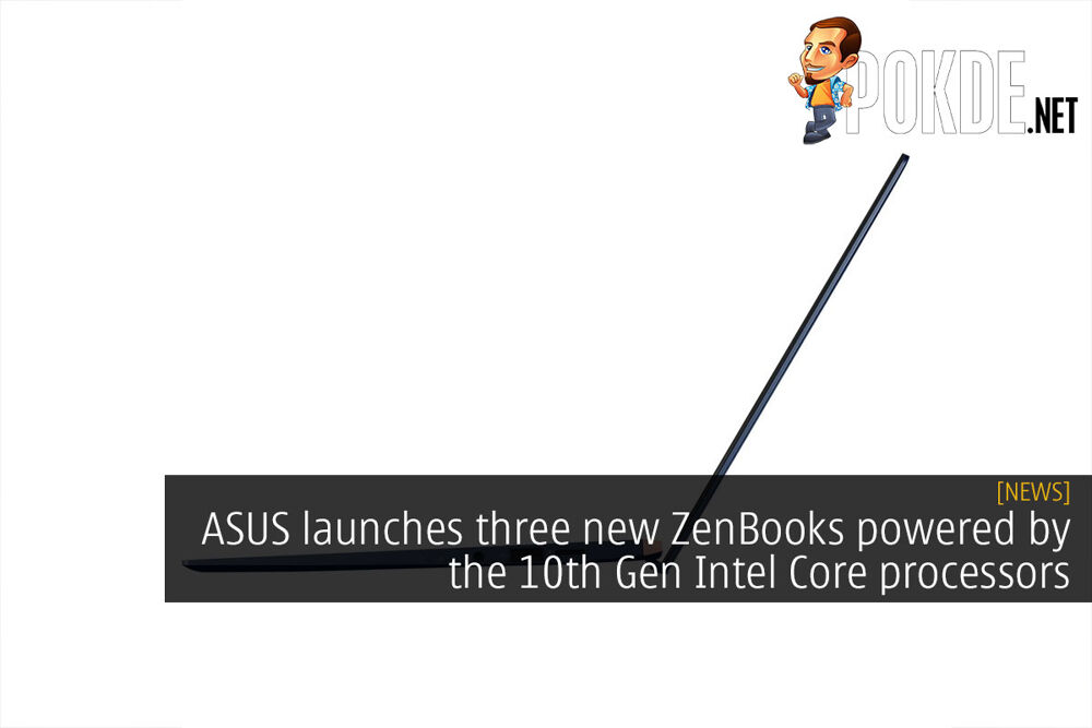 ASUS launches three new ZenBooks powered by the 10th Gen Intel Core processors 19