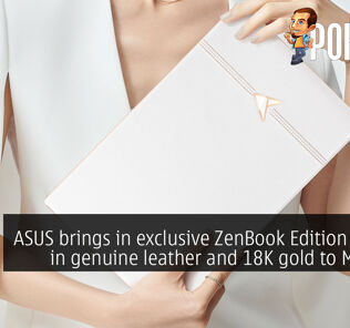 ASUS brings in exclusive ZenBook Edition 30 clad in genuine leather and 18K gold to Malaysia 34