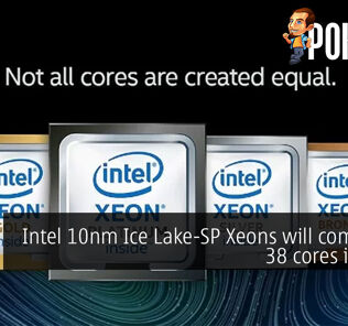 Intel 10nm Ice Lake-SP Xeons will come with 38 cores in 2020 25