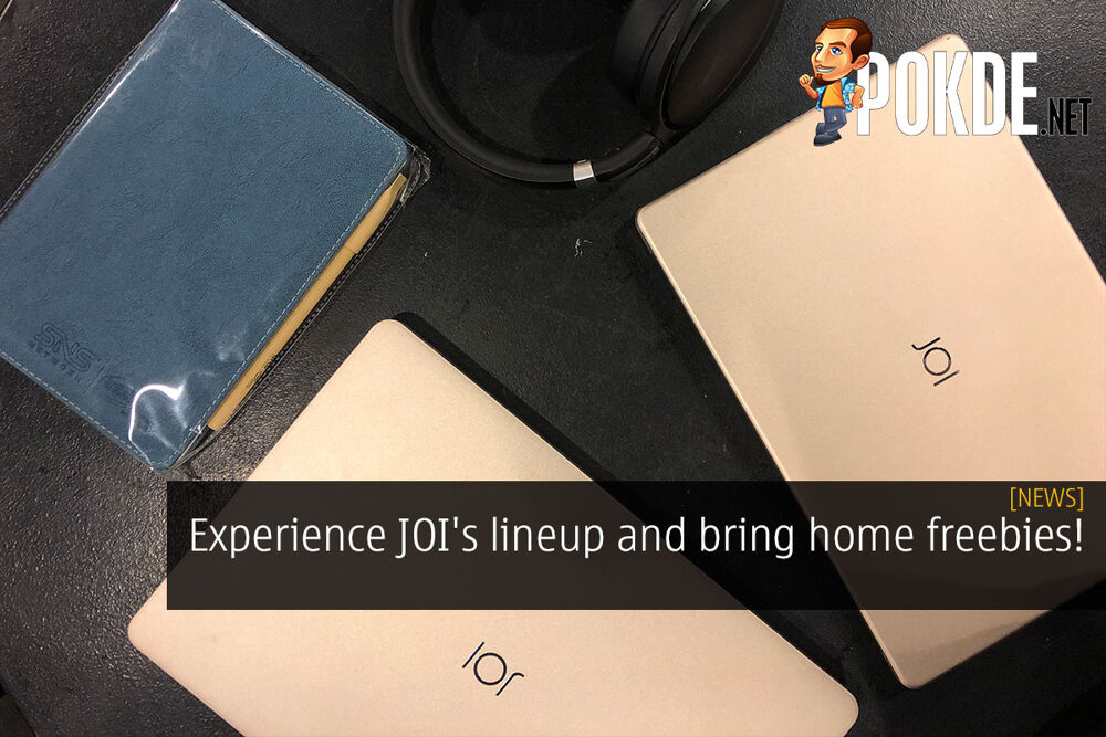 Experience JOI's lineup and bring home freebies! 20