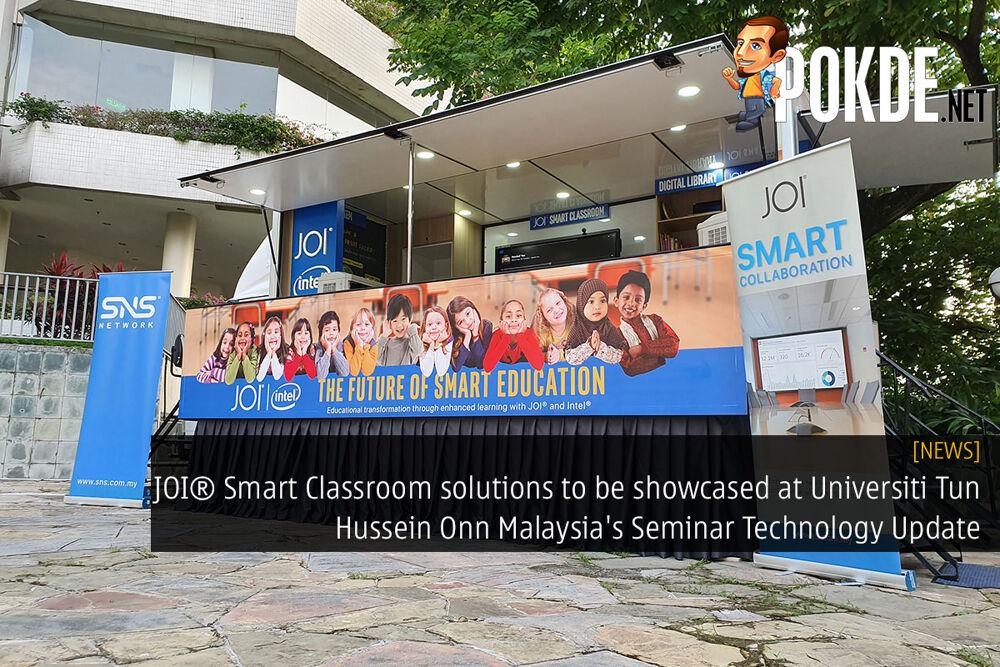 JOI® Smart Classroom solutions to be showcased at Universiti Tun Hussein Onn Malaysia's Seminar Technology Update 24