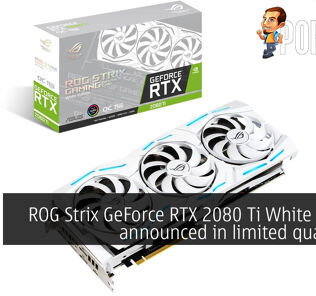ROG Strix GeForce RTX 2080 Ti White Edition announced in limited quantities 25
