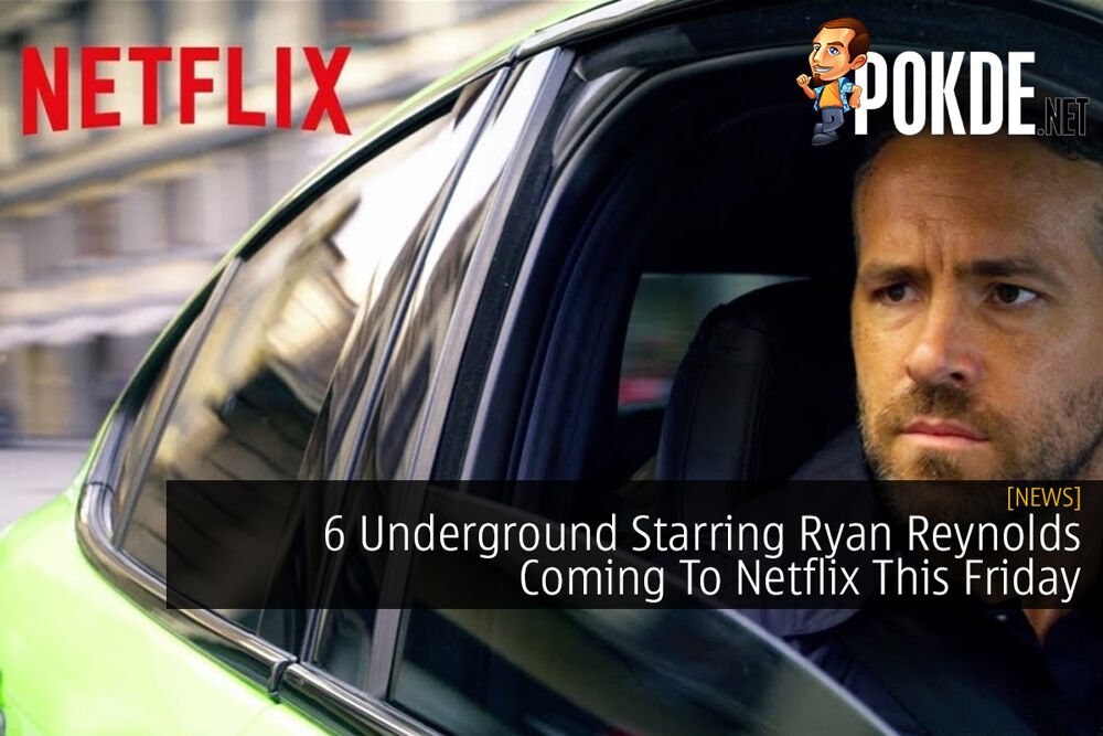 6 Underground Starring Ryan Reynolds Coming To Netflix This Friday 20