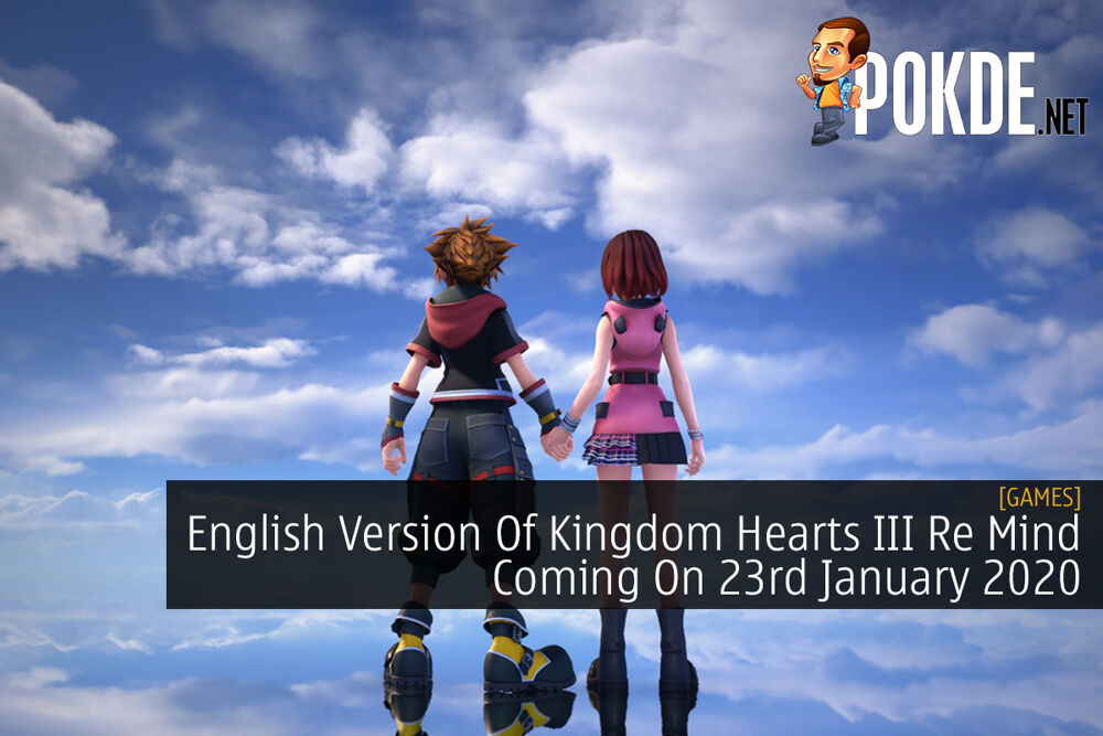 English Version Of Kingdom Hearts III Re Mind Coming On 23rd January 2020 18