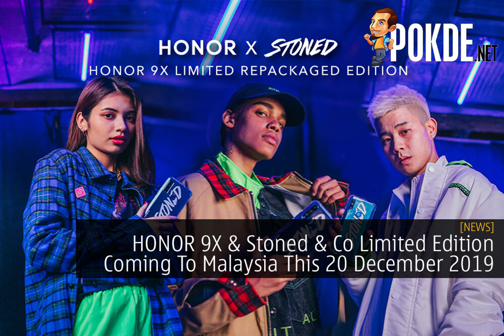 HONOR 9X & Stoned & Co Limited Edition Coming To Malaysia This 20 December 2019 23