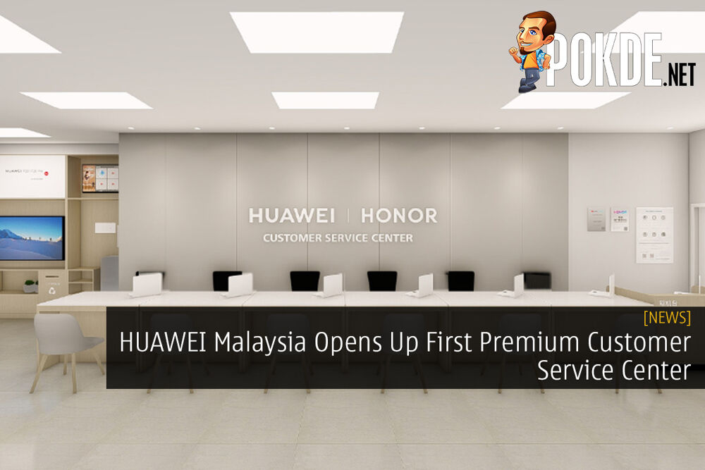 HUAWEI Malaysia Opens Up First Premium Customer Service Center 18
