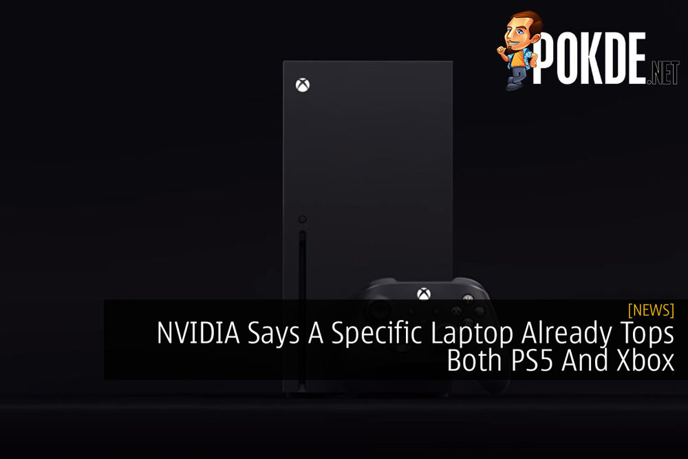NVIDIA Says A Specific Laptop Already Tops Both PS5 And Xbox 22