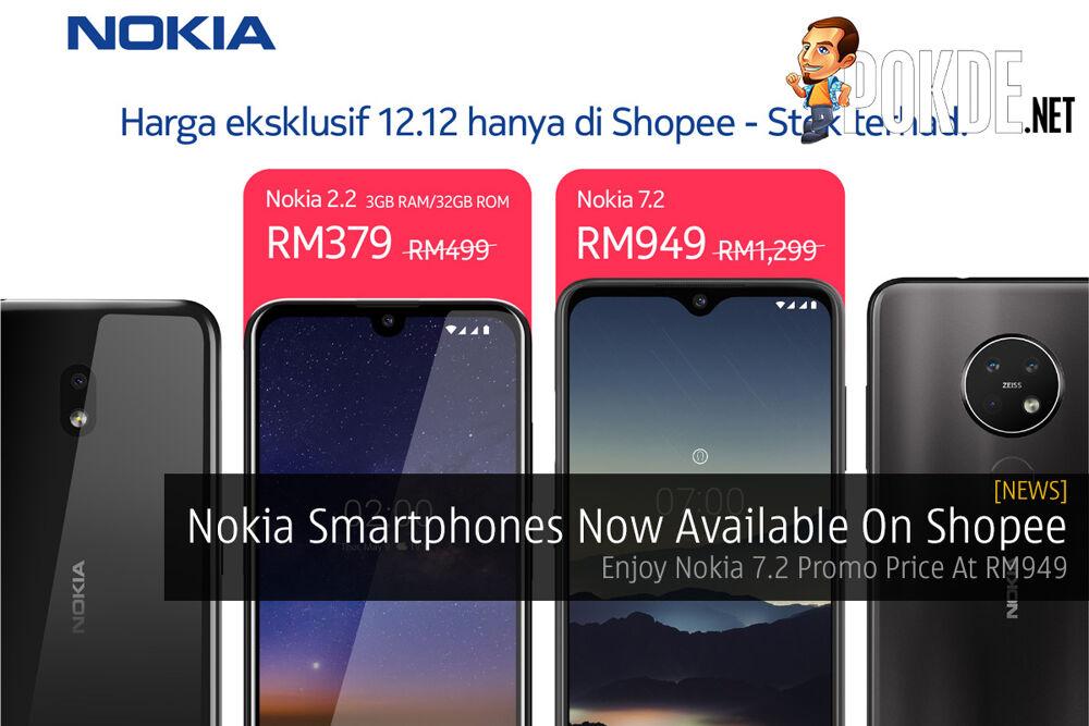 Nokia Smartphones Now Available On Shopee — Enjoy Nokia 7.2 Promo Price At RM949 16