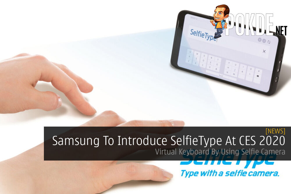 Samsung To Introduce SelfieType At CES 2020 — Virtual Keyboard By Using Selfie Camera 17