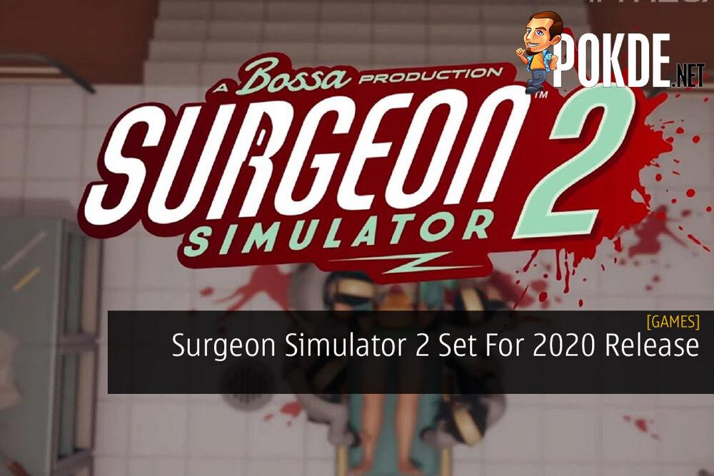 Surgeon Simulator 2 Set For 2020 Release 18
