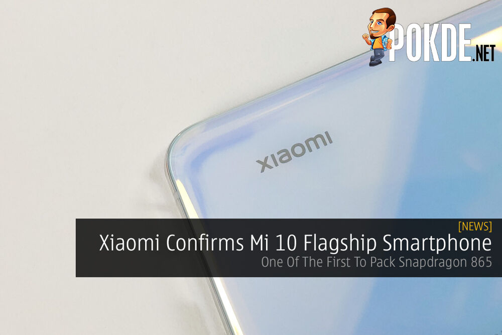Xiaomi Confirms Mi 10 Flagship Smartphone — One Of The First To Pack Snapdragon 865 19