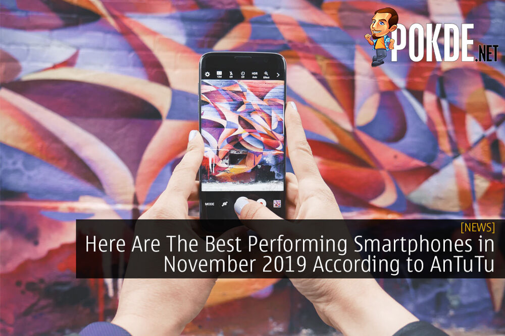 Here Are The Best Performing Smartphones in November 2019 According to AnTuTu