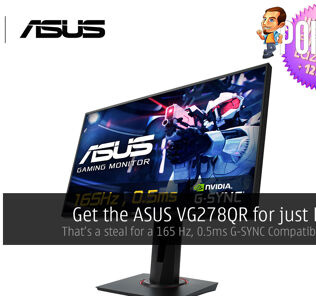 Get the ASUS VG278QR for just RM999! 29