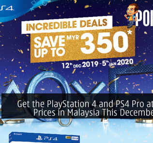 Get the PlayStation 4 and PS4 Pro at Lower Prices in Malaysia This December 2019