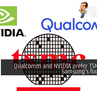 Qualcomm and NVIDIA prefer TSMC over Samsung's foundries 27