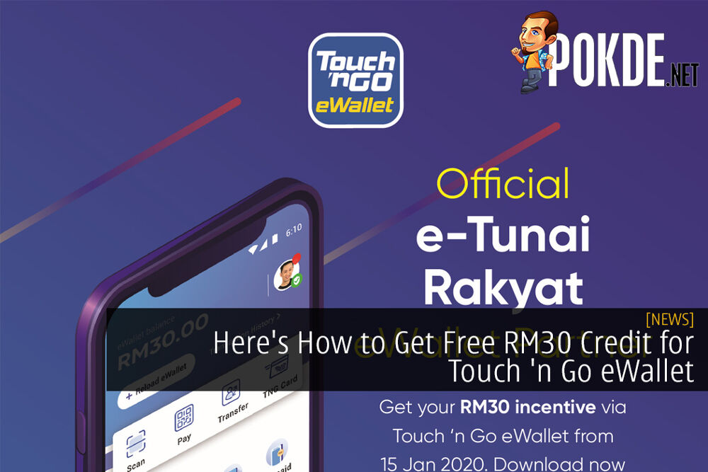 Here's How to Get Free RM30 Credit for Touch 'n Go eWallet