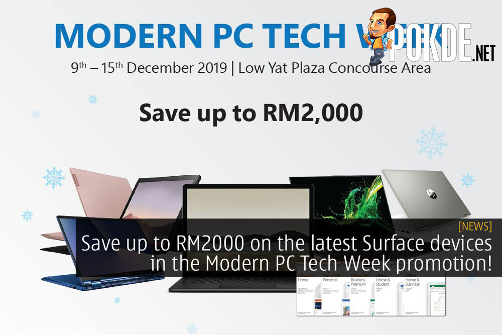 Save up to RM2000 on the latest Surface devices in the Modern PC Tech Week promotion! 18