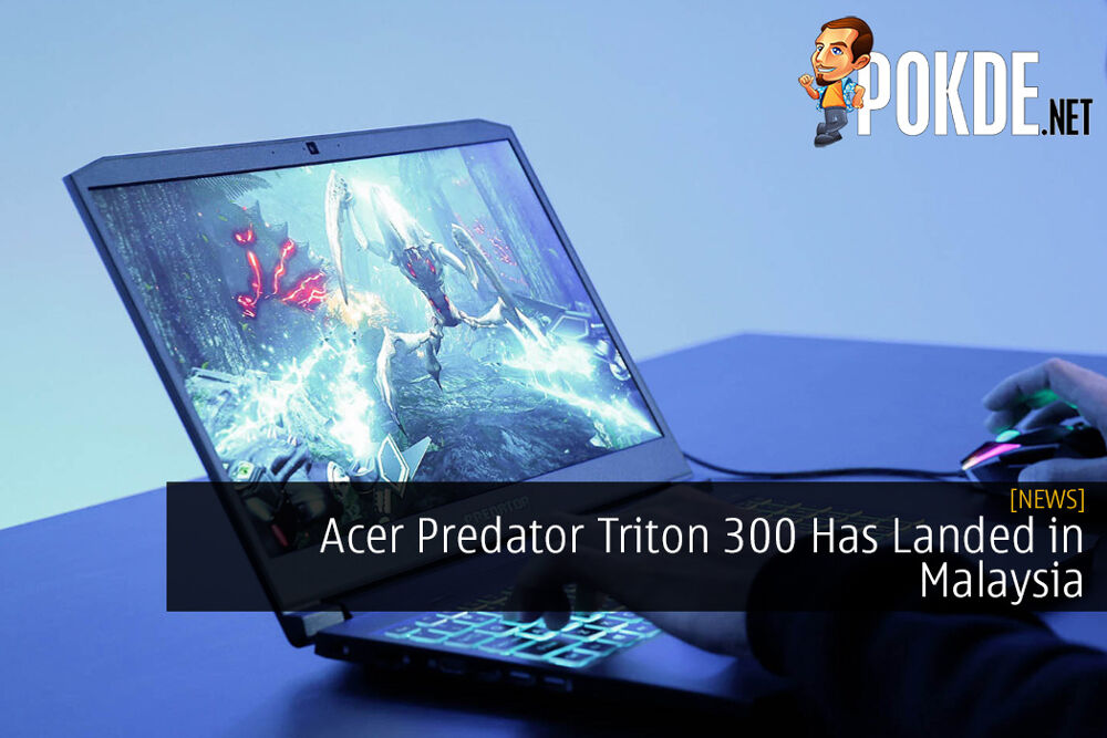 Acer Predator Triton 300 Has Landed in Malaysia - Affordable, Yet Powerful