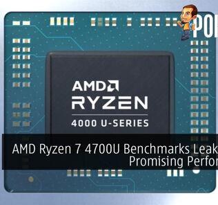 AMD Ryzen 7 4700U Benchmarks Leak Shows Promising Performance