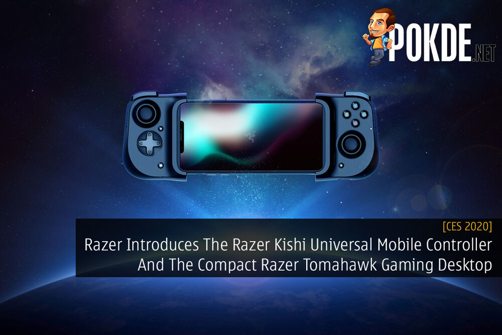 CES 2020: Razer Introduces The Razer Kishi Universal Mobile Controller And The Compact Razer Tomahawk Gaming Desktop 32