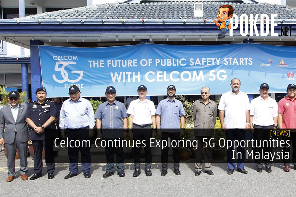 Celcom Continues Exploring 5G Opportunities In Malaysia 23