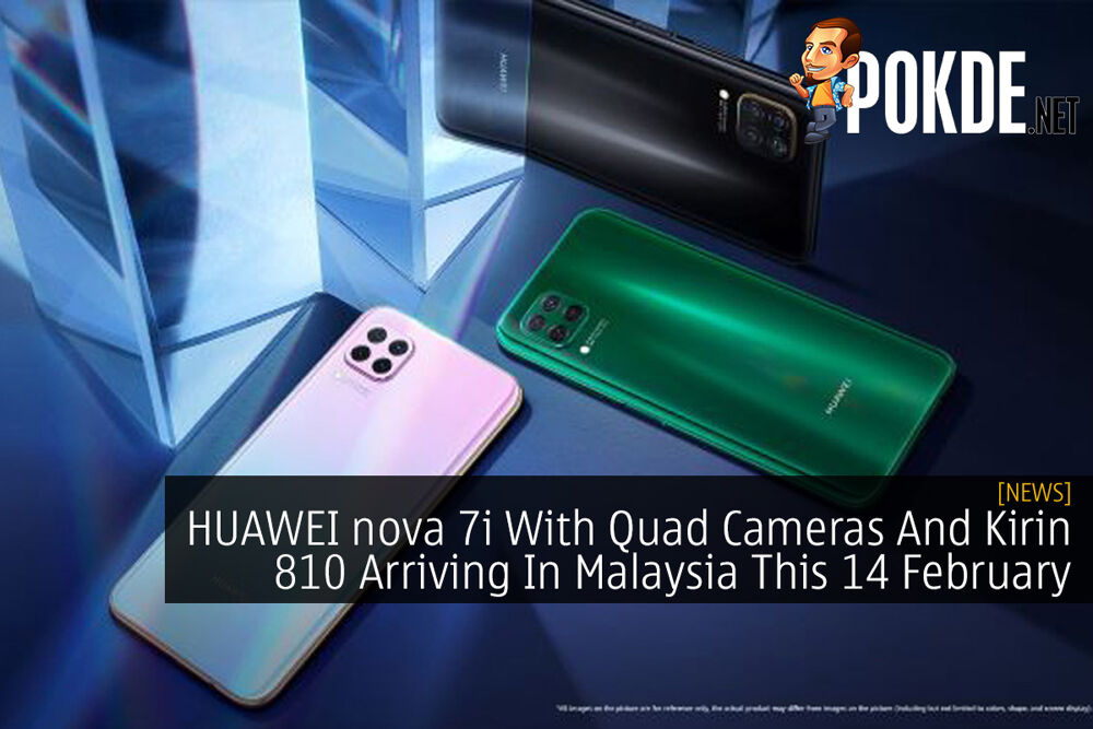 HUAWEI nova 7i With Quad Cameras And Kirin 810 Arriving In Malaysia This 14 February 22