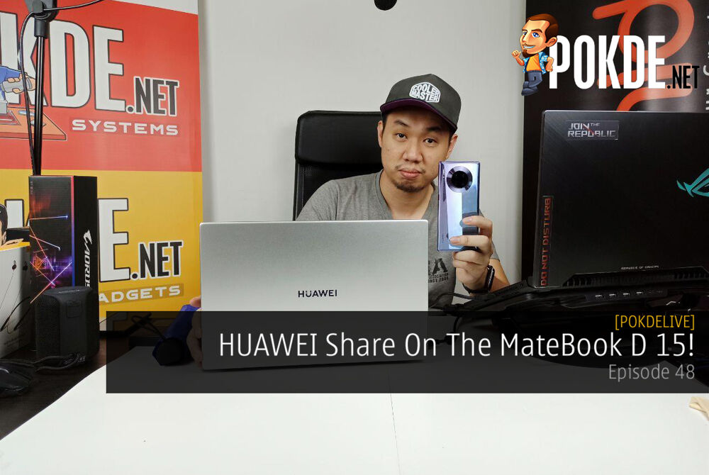PokdeLIVE 48 — HUAWEI Share On The MateBook D 15! 27