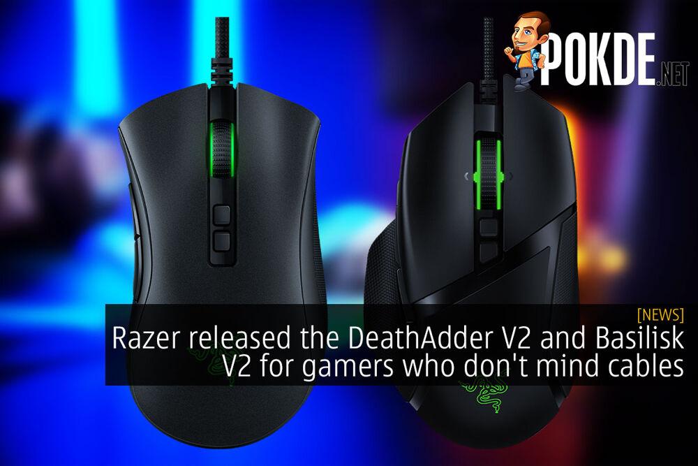 Razer released the DeathAdder V2 and Basilisk V2 for gamers who don't mind cables 18