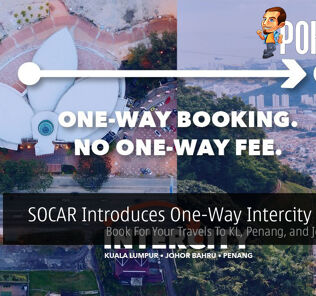 SOCAR Introduces One-Way Intercity Service — Book For Your Travels To KL, Penang, and Johor Bahru 25