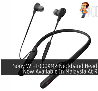 Sony WI-1000XM2 Neckband Headphones Now Available In Malaysia At RM1,299 26
