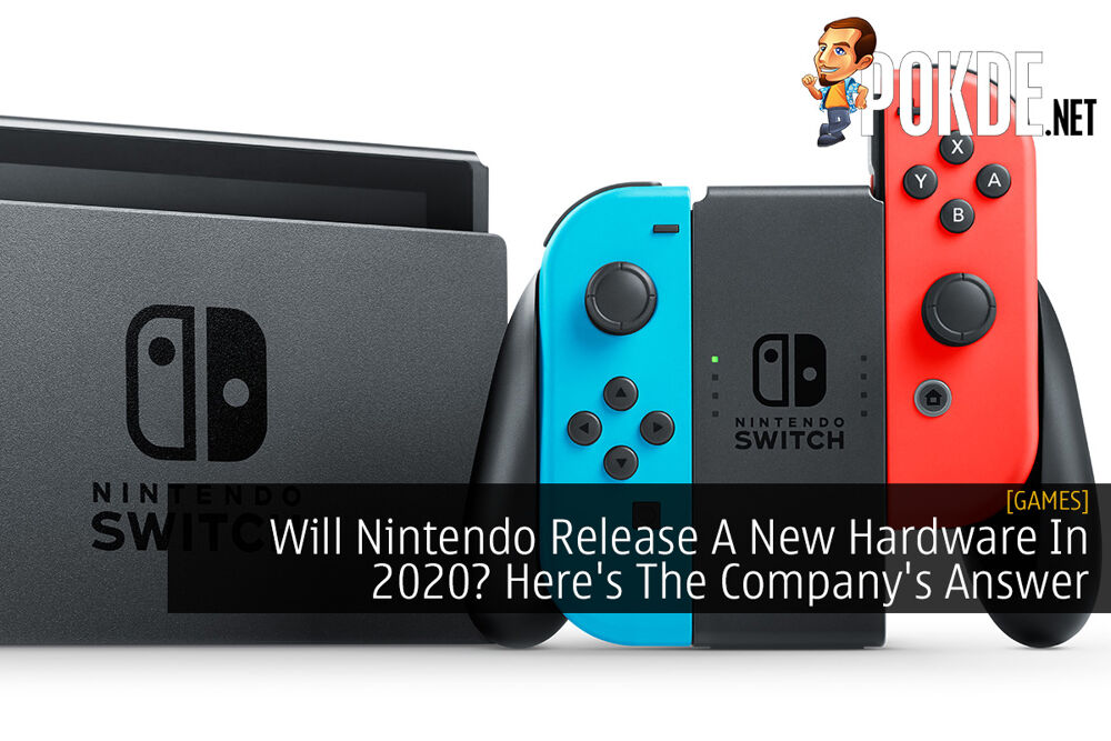 Will Nintendo Release A New Hardware In 2020? Here's The Company's Answer 24