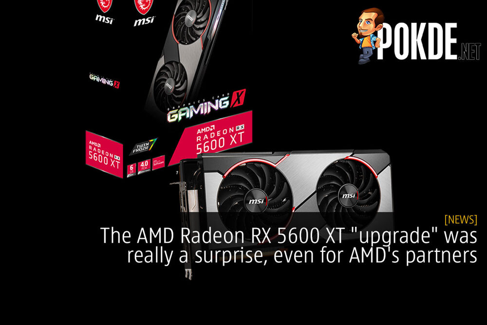 """The AMD Radeon RX 5600 XT """"upgrade"""" was really a surprise, even for AMD's partners 20"""