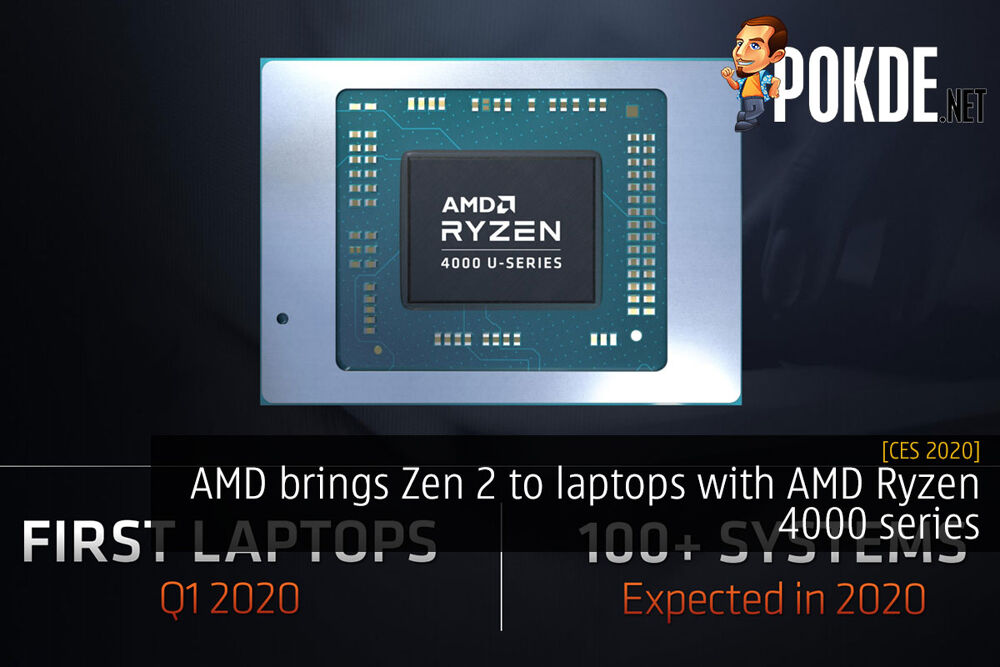 CES 2020: AMD brings Zen 2 to laptops with AMD Ryzen 4000 series 22