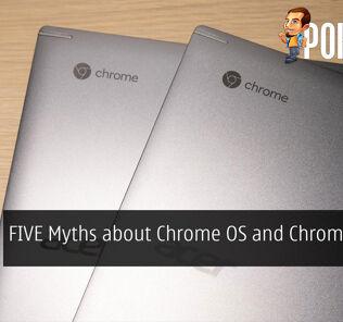 FIVE Myths about Chrome OS and Chromebooks 28