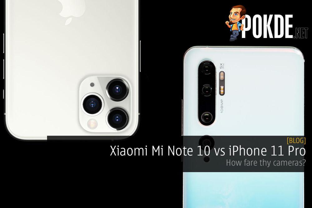 Xiaomi Mi Note 10 vs iPhone 11 Pro — how fare thy cameras? 23