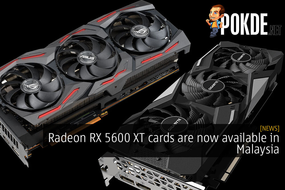 Radeon RX 5600 XT cards are now available in Malaysia 26