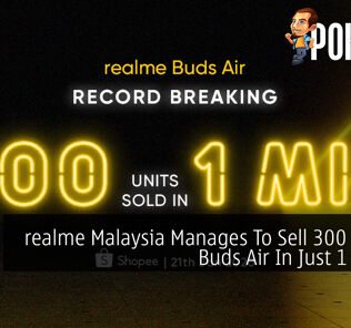 realme Malaysia Manages To Sell 300 realme Buds Air In Just 1 Minute 21
