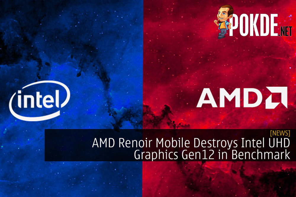 AMD Renoir Mobile Destroys Intel UHD Graphics Gen12 in Benchmark