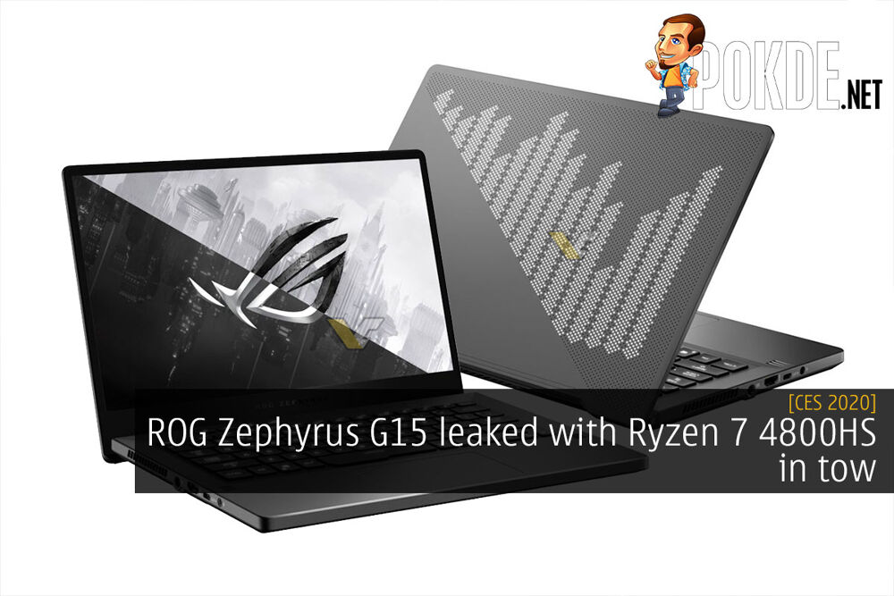 CES 2020: ROG Zephyrus G15 leaked with Ryzen 7 4800HS in tow 23